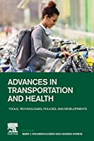 Advances in Transportation and Health: Tools, Technologies, Policies, and Developments