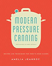 Modern Pressure Canning: Recipes and Techniques for Today's Home Canner