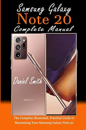 Samsung Galaxy Note 20 Complete Manual The Complete Illustrated Practical Guide to Maximizing product image