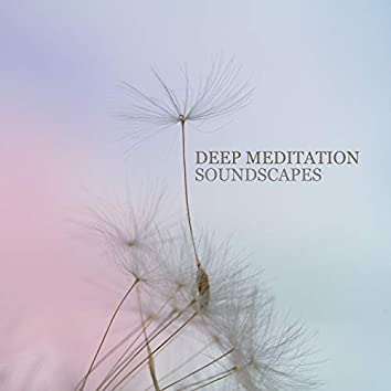 Deep Meditation - Soundscapes, Relax Mind Body, Inner Peace, Reiki Healing Music, Nature Sounds for Relaxation