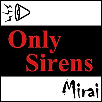 Only Sirens