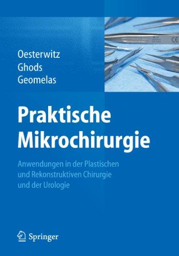 Praktische Mikrochirurgie: Anwendungen in der Plastischen und Rekonstruktiven Chirurgie und der Urologie