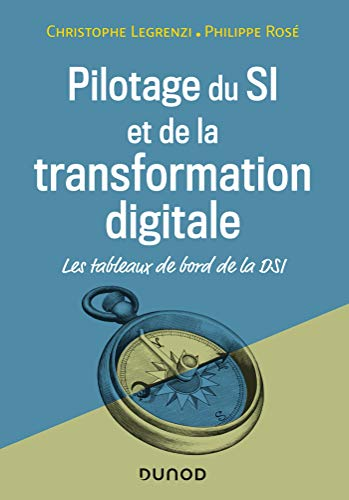 Pilotage du SI et de la transformation digitale - 4e éd. : Les tableaux de bord de la DSI (Hors Collection) (French Edition)