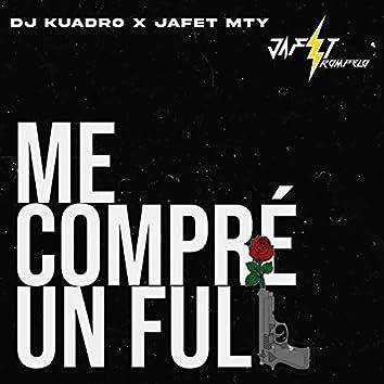 Me Compre Un Full (feat. Dj Kuadro)