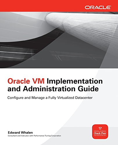 Oracle VM Implementation and Administration Guide (Osborne Oracle Press Series)