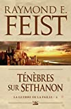 Ténèbres sur Sethanon - La Guerre de la Faille, T4 (Fantasy) - Format Kindle - 9782820502209 - 5,99 €