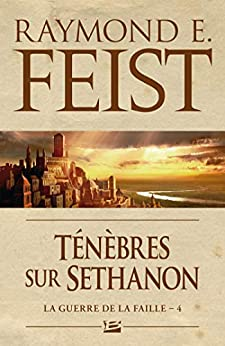 Ténèbres sur Sethanon: La Guerre de la Faille, T4 par [Raymond E. Feist, Antoine Ribes]