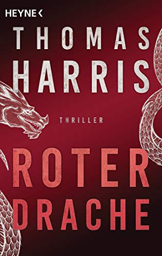 Roter Drache: Thriller (Hannibal Lecter, Band 2)
