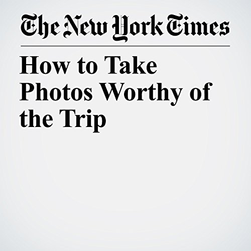 How to Take Photos Worthy of the Trip copertina