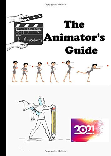 The Animator's Guide: Learn to Animate Cartoons Step by Step,direct your own damn movie