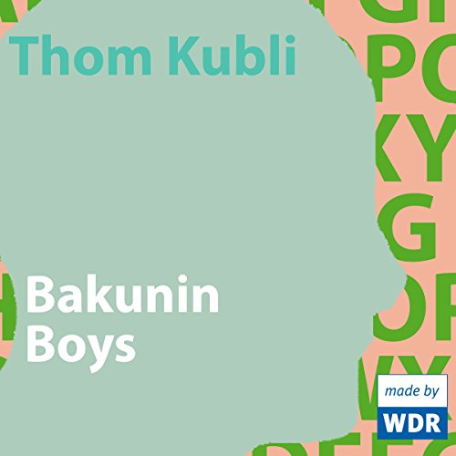 Bakunin Boys                   By:                                                                                                                                 Thom Kubli                               Narrated by:                                                                                                                                 Fabian Hinrichs,                                                                                        Fabian Gerhardt,                                                                                        Marc Hosemann,                   and others                 Length: 48 mins     Not rated yet     Overall 0.0