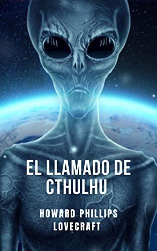 El llamado de Cthulhu : el relato definitivo de horror cósmico de Lovecraft