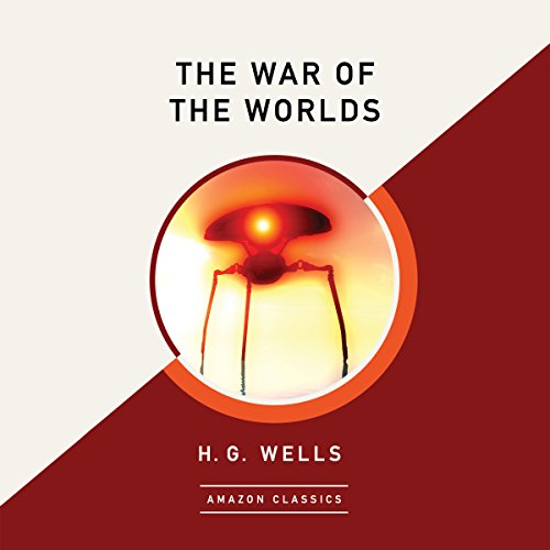 The War of the Worlds (AmazonClassics Edition) audiobook cover art