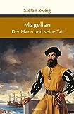 Magellan: Der Mann und seine Tat (Große Klassiker zum kleinen Preis, Band 179)