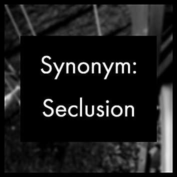 Synonym (Seclusion)