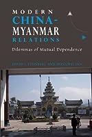 Modern China-Myanmar Relations: Dilemmas of Mutual Dependence (Nias - Nordic Institute of Asian Studies Monograph)
