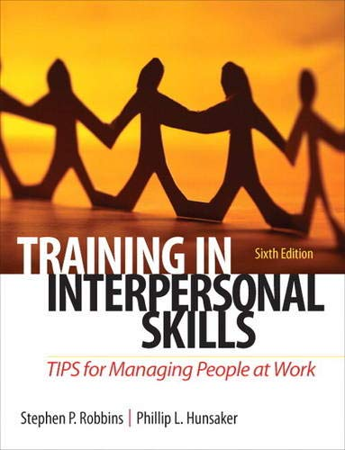 Training in Interpersonal Skills: TIPS for Managing People at Work