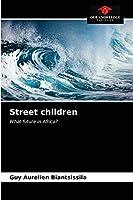Street children: What future in Africa?