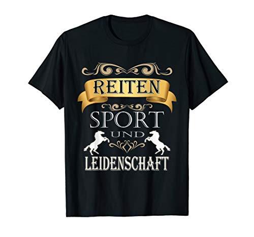 Reiten Sport und Leidenschaft für Reiterinnen und Reiter T-Shirt