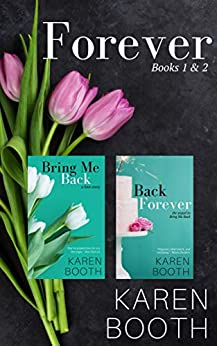 Forever (Books 1 & 2, Bring Me Back & Back Forever) by [Karen Booth]