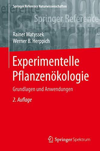 Experimentelle Pflanzenökologie: Grundlagen und Anwendungen (Springer Reference Naturwissenschaften)