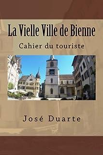 La Vielle Ville de Bienne: Cahier du touriste