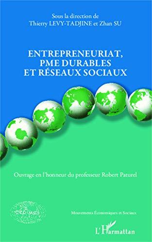Entrepreneuriat, PME durables et réseaux sociaux: Ouvrage en l'honneur du professeur Robert Paturel