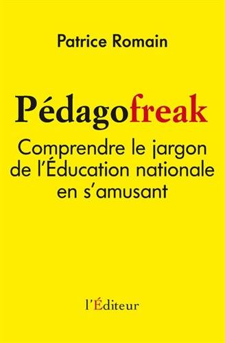 Pedagofreak, comprendre le jargon de l'éducation nationale en s'amusant