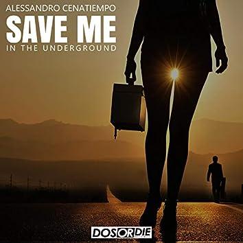 Save Me (In the Underground)