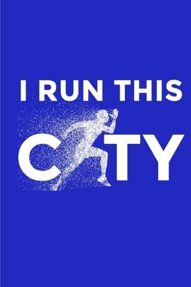 西とにかく救出I Run This City: Running Journal, Gifts For Runners, Lined Notebook