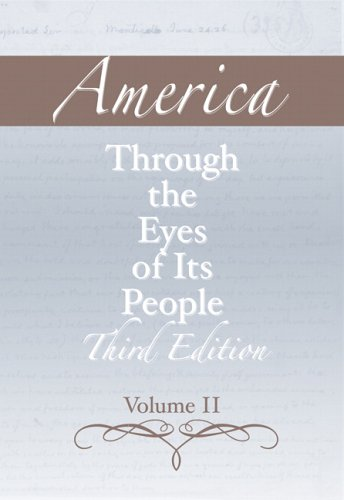 America through the Eyes of Its People, Volume 2 (3rd Edition)