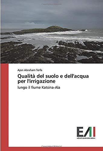 Qualità del suolo e dell'acqua per l'irrigazione: lungo il fiume Katsina-Ala