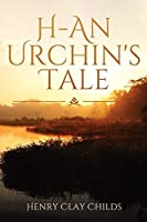 H - An Urchin's Tale (Fantasy Fiction)