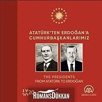 Atatürk'ten Erdogan'a Cumhurbaskanlarimiz / The Presidents From Atatürk to Erdogan