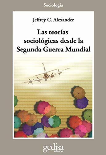 Las teorías sociológicas desde la Segunda Guerra Mundial: Análisis multidimensional (Cla-de-ma)