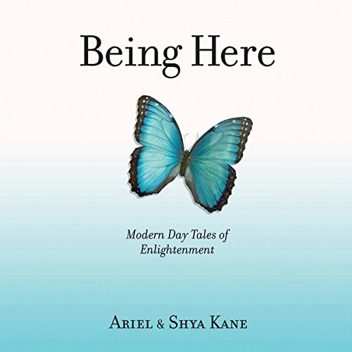 Being Here: Modern Day Tales of Enlightenment audiobook cover art