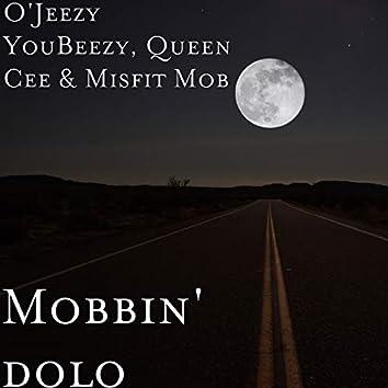 Mobbin' dolo