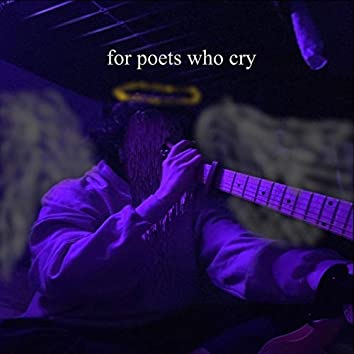 For Poets Who Cry
