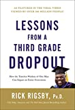Lessons From a Third Grade Dropout: How the Timeless Wisdom of One Man Can Impact an Entire...