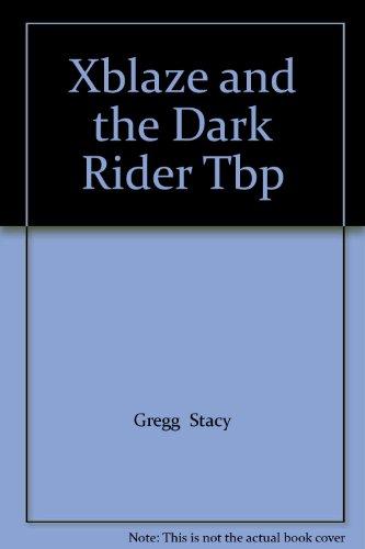Xblaze and the Dark Rider Tbp