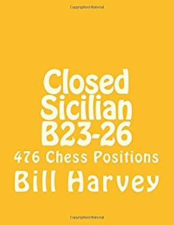 Closed Sicilian B23-26: 476 Instructive Chess Positions