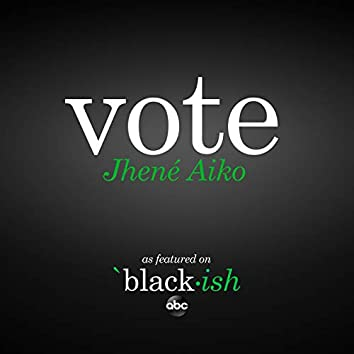 Vote (as featured on ABC's black-ish)