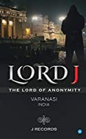 Lord J (The Lord Of Anonymity)