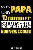 ICH BIN PAPA UND DRUMMER DAS IST WIE EIN NORMALER PAPA NUR VIEL COOLER NOTIZBUCH: A5 Notizbuch LINIERT für Schlagzeuger   Drumming  ...