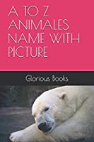 A TO Z ANIMALES NAME WITH PICTURE