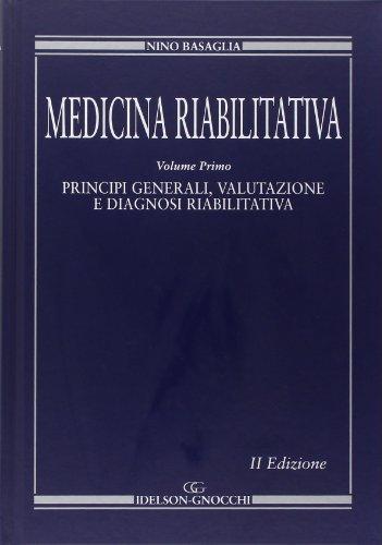 Medicina riabilitativa. Medicina fisica e riabilitazione. Principi e pratica