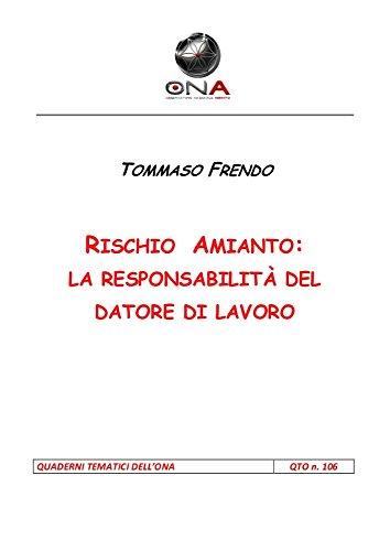 Rischio Amianto: La responsabilità del datore di lavoro (Quaderni Tematici dell'ONA Vol. 106)