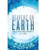 [(Heavens on Earth: How To Create Mass Prosperity)] [ By (author) Jean Paul Floru ] [January, 2013]