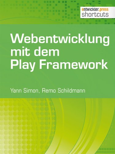 Webentwicklung mit dem Play Framework (shortcuts 59) (German Edition)