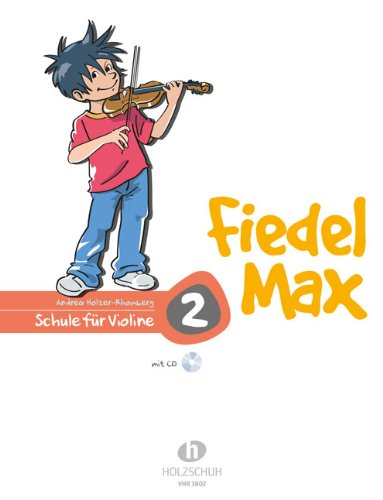Der Fiedelmax: Schule für Violine Band 2 inkl. CD [Musiknoten] Andrea Holzer-Rhomberg